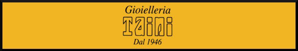 Gioielleria Taini dal 1946 -